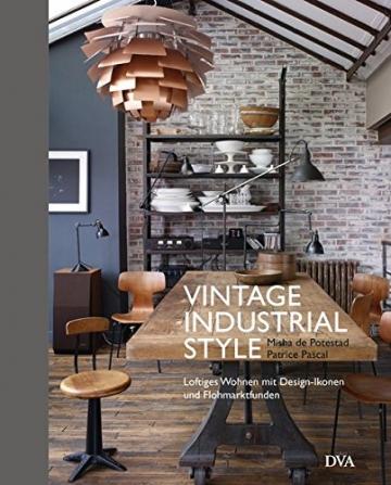 Vintage Industrial Style: Loftiges Wohnen mit Design-Ikonen und Flohmarktfunden -