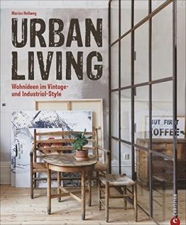 Vintage wohnen: Urban Living. Wohnideen im Vintage- und Industrial-Style. Inspirierende Vintage Einrichtungsideen. Wohnideen zum einfachen Nachstylen im eigenen Zuhause. - 1