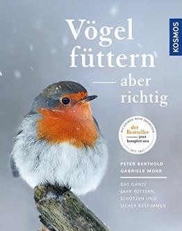 Vögel füttern, aber richtig: Das ganze Jahr füttern, schützen und sicher bestimmen - 1