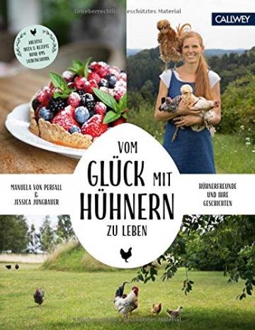 Vom Glück, mit Hühnern zu leben: Hühnerfreunde und ihre Geschichten - 1
