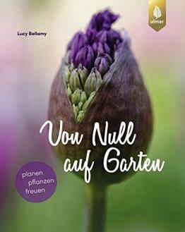 Von Null auf Garten: Planen, pflanzen, freuen - 1