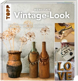 Werkstatt Vintage-Look: Oberflächengestaltung und Shabby Chic. Restaurieren, reparieren & gestalten - 1