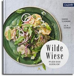 Wilde Wiese: 50 Rezepte mit Wildpflanzen und Wildkräutern - 1
