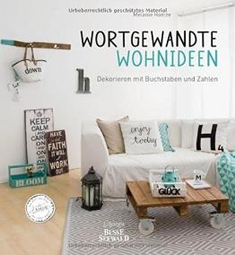Wortgewandte Wohnideen: Dekorieren mit Buchstaben und Zahlen. Das erste Buch zum Blog 'Fräulein Lampe' - 1
